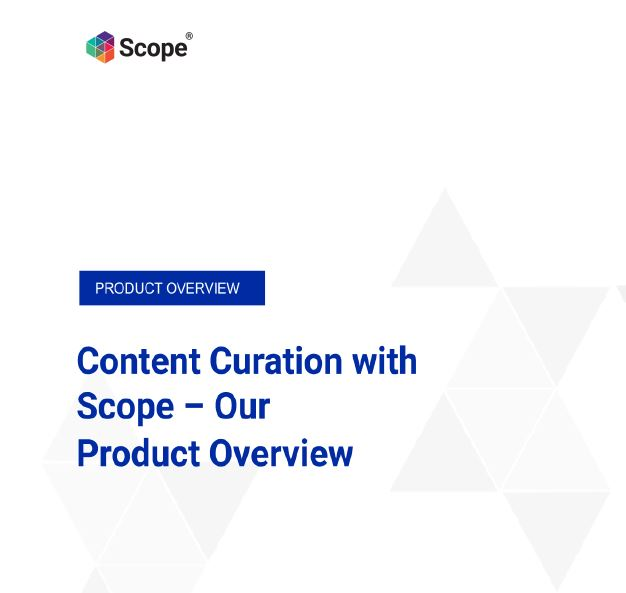 Product overview Scope Content Suite
