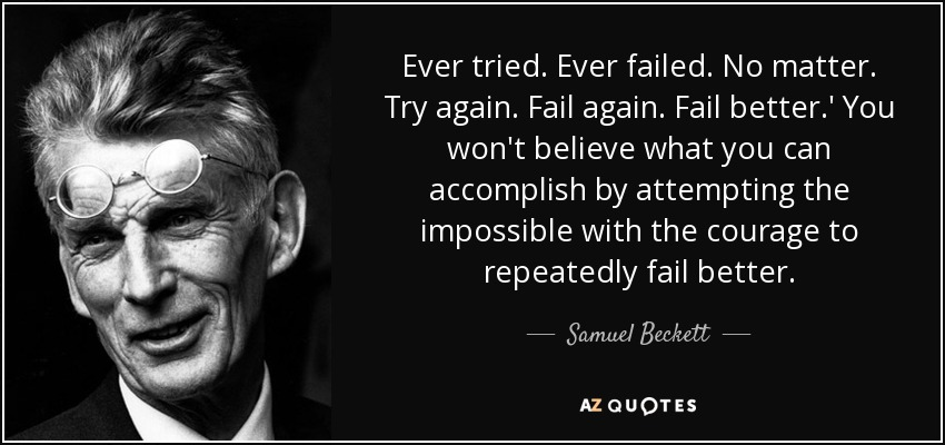 quote-ever-tried-ever-failed-no-matter-try-again-fail-again-fail-better-you-won-t-believe-samuel-beckett-86-66-25